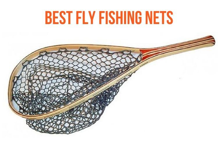 Best Fly Fishing Nets
